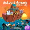 Awkward Moments (Not Found in Your Average) Children's Bible - Vol. I: Illustrating the Bible Like You've Never Seen Before! - Horus Gilgamesh, Agnes Tickheathen
