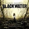 Blackwater: The Complete Saga - Michael McDowell, Matt Godfrey