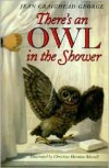 There's an Owl in the Shower - Jean Craighead George, Christine H. Merrill