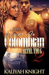 Loving a Colombian Cartel Thug  2 (Loving a Columbian Cartel Thug) - K'Aliyah Knight