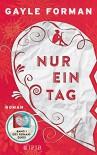 Nur ein Tag: Teil 1 - Stefanie Schäfer, Gayle Forman
