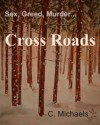 Cross Roads - C. Michaels