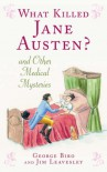 What Killed Jane Austen?: And Other Medical Mysteries - George Biro;Jim Leavesley
