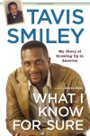 What I Know for Sure: My Story of Growing Up in America - Tavis Smiley, David Ritz