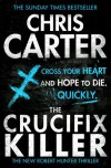 The Crucifix Killer (Robert Hunter Series #1) - Chris Carter