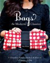 Bags--The Modern Classics: Clutches, Hobos, Satchels & More - Sue Kim