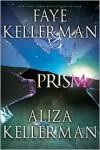 Prism - Faye Kellerman, Aliza Kellerman