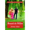 Beneath the Willow (Jesse & Sarah, #2) - Jeremy Asher