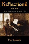 Reflections: The Piano Music of Maurice Ravel - Paul Roberts