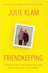 Friendkeeping: A Field Guide to the People You Love, Hate, and Can't Live Without - Julie Klam