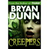 Creepers - Bryan Dunn