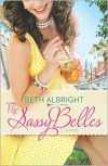 The Sassy Belles - Beth Albright