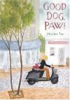 Good Dog, Paw! - Chinlun Lee