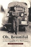 Oh, Beautiful: An American Family in the 20th Century - John Paul Godges