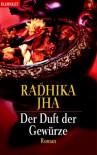 Der Duft der Gewürze. - Radhika Jha