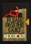 Please Pass the Guilt - Rex Stout