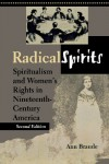 Radical Spirits: Spiritualism and Women's Rights in Nineteenth-Century America - Ann Braude