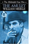 The Midnight Eye Files: The Amulet - William Meikle