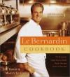 Le Bernardin Cookbook: Four-Star Simplicity - Maguy Le Coze, Eric Ripert