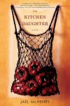 The Kitchen Daughter - Jael McHenry