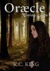 Oræcle (Timing Fate, #1) - K.C. King