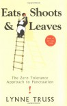 Eats, Shoots & Leaves - Lynne Truss