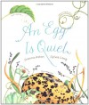 An Egg Is Quiet - Dianna Hutts Aston, Sylvia Long