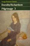 Pilgrimage 3: Deadlock, Revolving Lights, The Trap - Dorothy M. Richardson