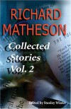 Collected Stories, Vol. 2 - Richard Matheson, Stanley Wiater, Jack Finney, George Clayton Johnson