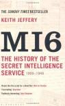MI6: The History of the Secret Intelligence Service 1909-1949 - Keith Jeffery