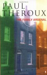 The Family Arsenal - Paul Theroux