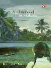 A Childhood in Malabar: A Memoir - Kamala Das