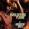 Smoldering Flame - Andrew  Grey