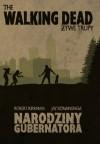 The Walking Dead. Żywe Trupy. Narodziny Gubernatora (The Govenor Trilogy, #1) - Jay Bonansinga, Bartosz Czartoryski, Robert Kirkman