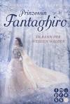 Prinzessin Fantaghiro. Im Bann der Weißen Wälder - Jennifer Alice Jager