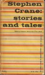 Stories and Tales - Stephen Crane, Robert Wooster Stallman