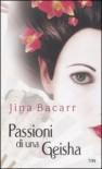 Passioni di una geisha - Jina Bacarr