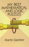 My Best Mathematical and Logic Puzzles (Dover Recreational Math) - Martin Gardner
