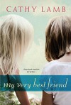 My Very Best Friend - Cathy Lamb