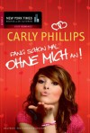 Fang schon mal ohne mich an! - Barbara Minden, Carly Phillips