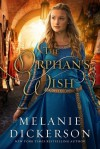 The Orphan's Wish - Melanie Dickerson