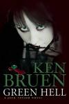 Green Hell - Ken Bruen