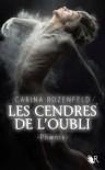 Les cendres de l'oubli - Carina Rozenfeld