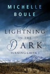 Lightning in the Dark (Turning Creek Book 1) - Michelle Boule