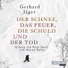 Der Schnee, das Feuer, die Schuld und der Tod - Deutschland Random House Audio, Manuel Rubey, Gerhard Jager, Peter Matic