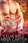 Hunting a Mate - Celia Kyle, Mina Carter