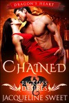Chained: Reckless Desires (Dragon's Heart Book 1) (Dragon Shifter & BBW Paranormal Romance) - Jacqueline Sweet