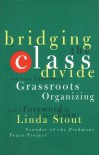 Bridging the Class Divide: And Other Lessons for Grassroots Organizing - Linda Stout