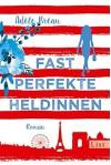 Fast perfekte Heldinnen - Adèle Bréau, Stefanie Schäfer