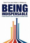 Being Indispensable: A School Librarian's Guide to Becoming an Invaluable Leader - Ruth Toor